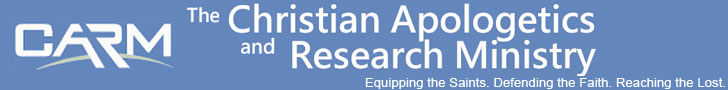 Christian Apologetics and Research Ministry